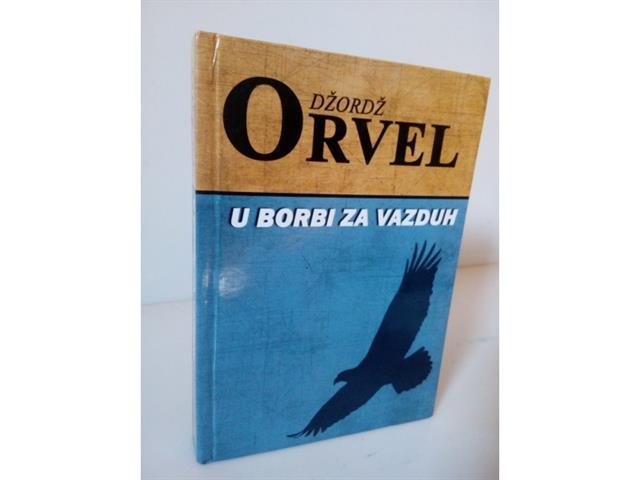 Džordž Orvel: U borbi za vazduh