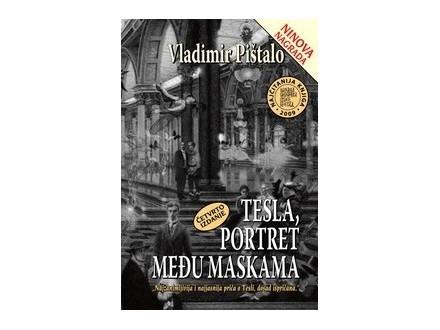 Vladimir Pištalo: Tesla, portret među maskama