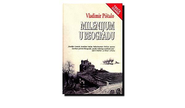 Vladimir Pištalo: Milenijum u Beogradu
