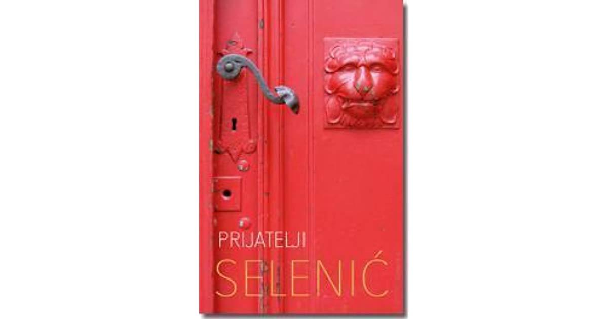 Slobodan Selenić: Prijatelji