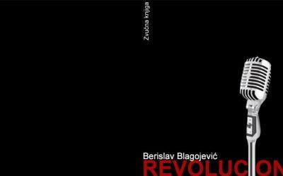 Berislav Blagojević: Revolucionar
